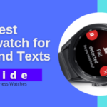 7 Best Smartwatches For Calls And Texts 2021