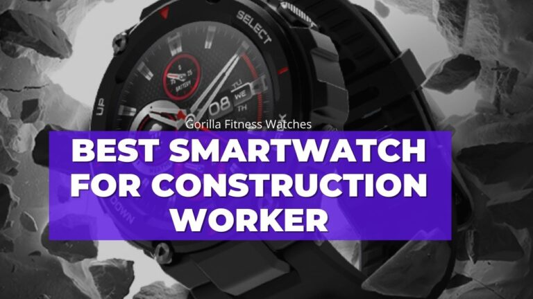 best-smartwatch-for-construction-workers