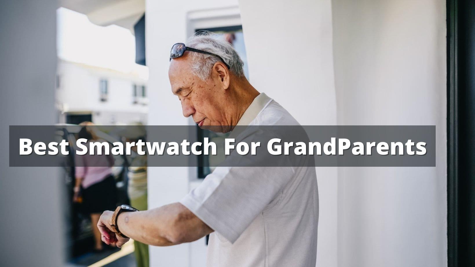 best smartwatch for grandparents