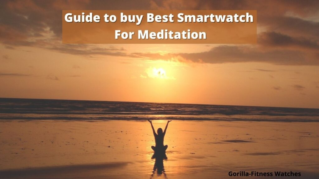 guide to buy best smartwatch for meditation