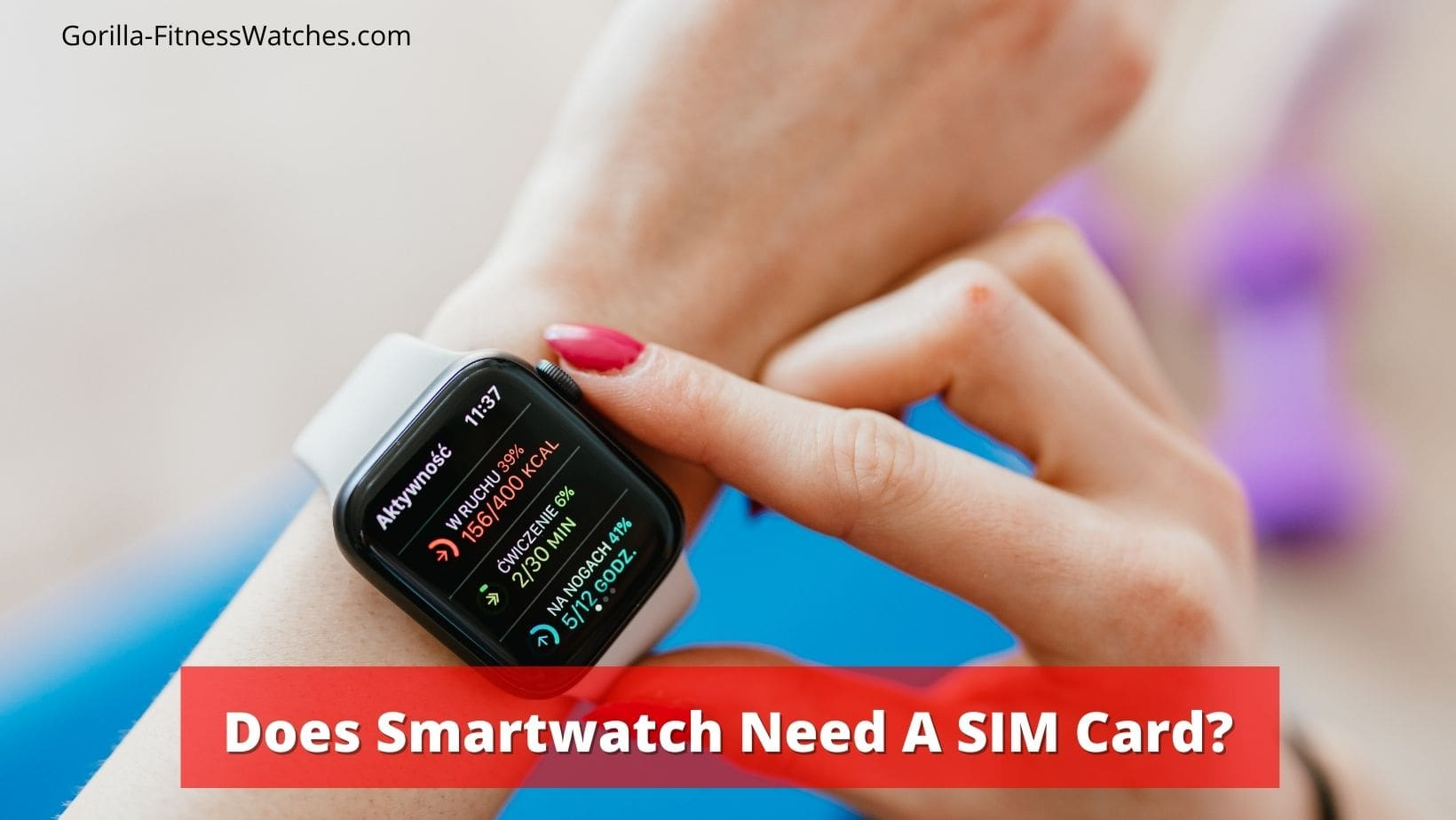 does smartwatch need a sim card