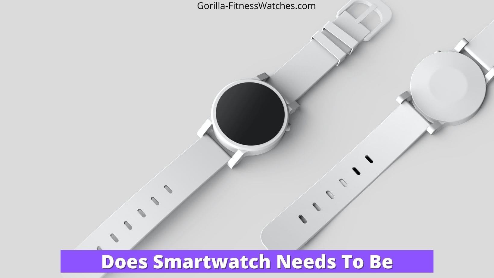 Smartwatch Needs To Be Near Phone