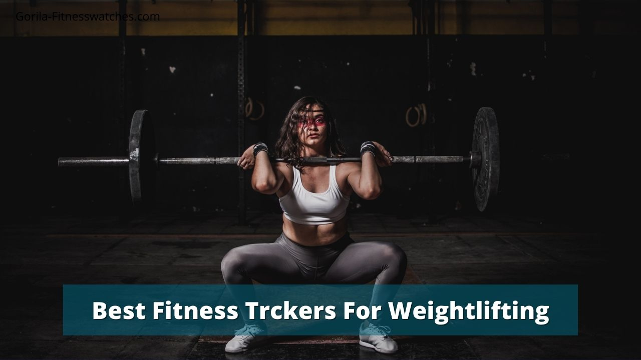 best smartwatches for weightlifting