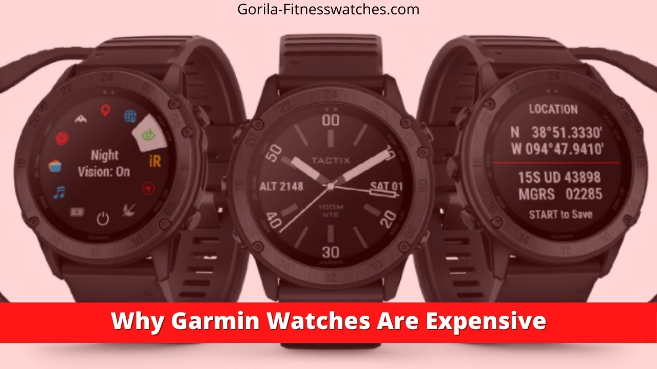 why garmin watches are expensive