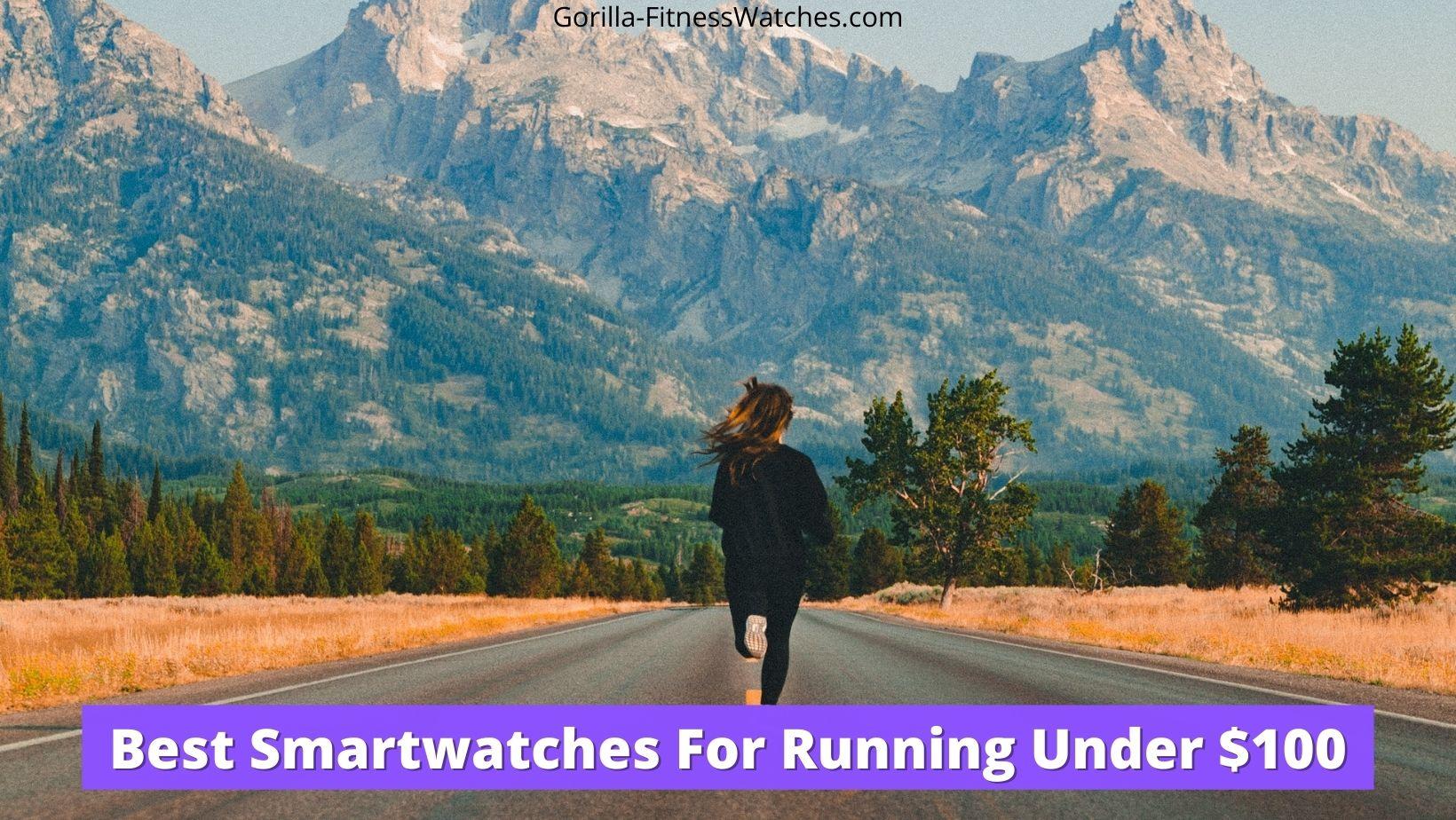 best smartwatch for running under $100
