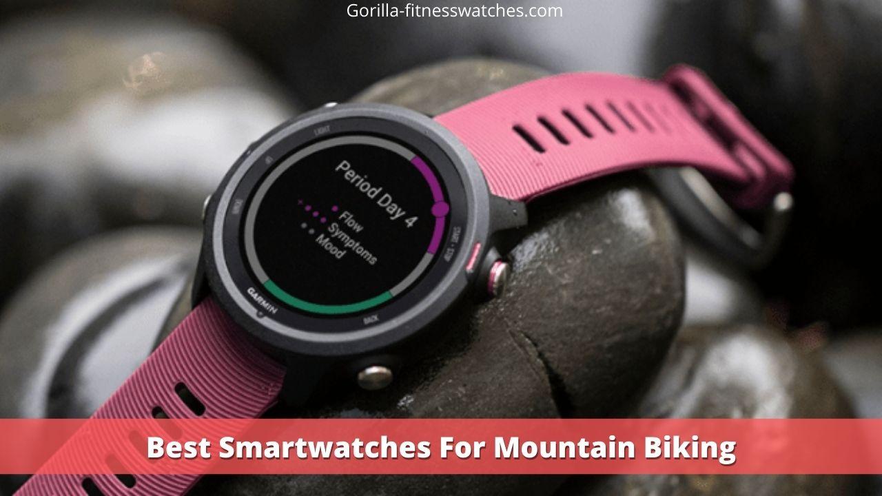 Best Smartwatches For Mountain Biking