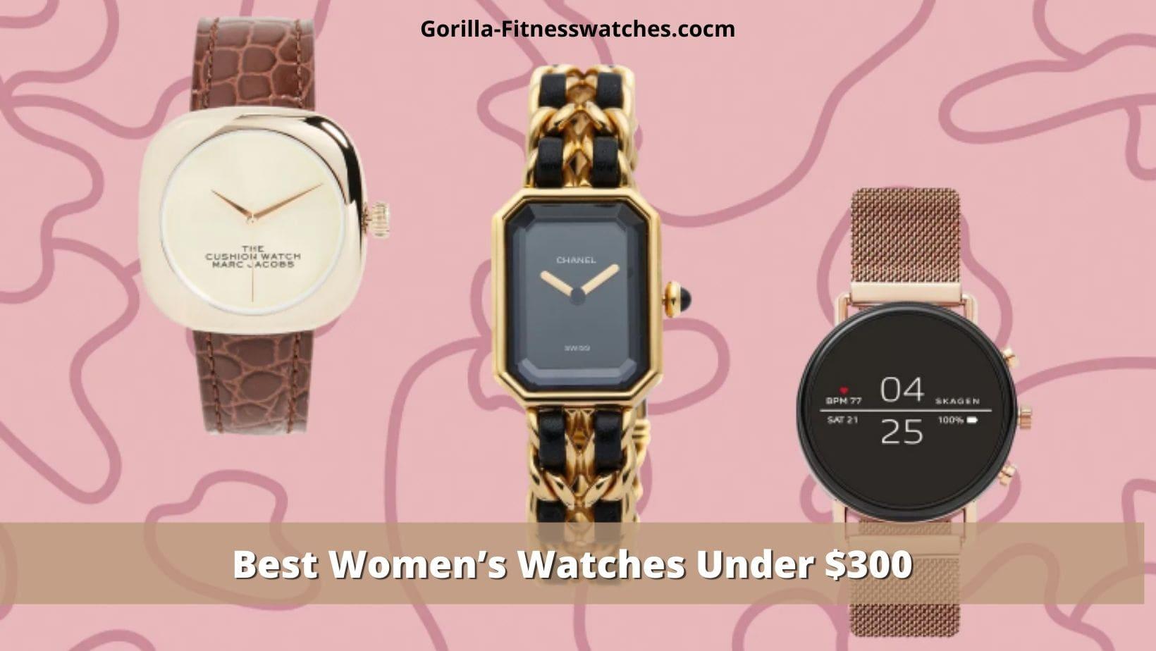 best women's watch under $300