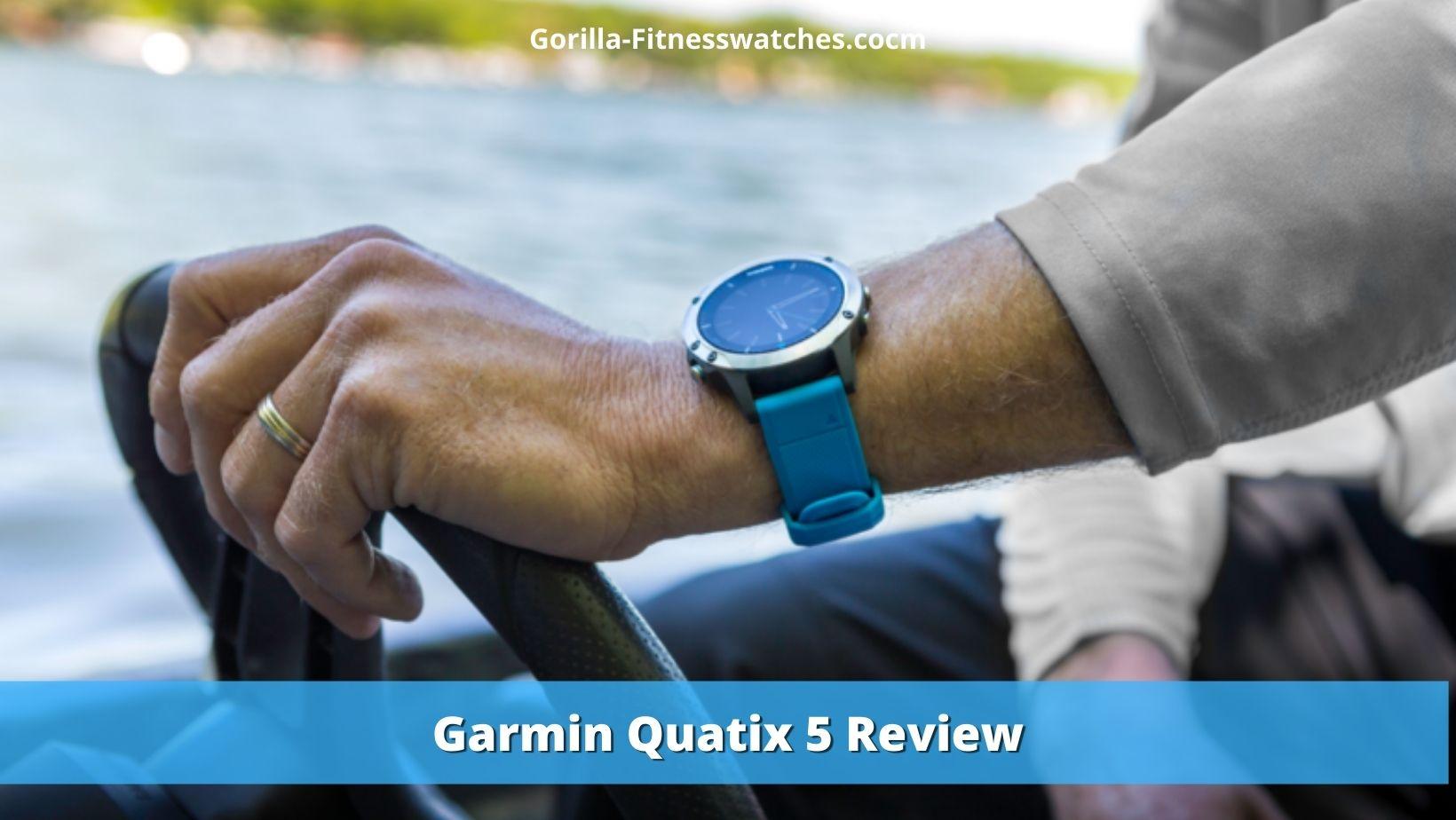 Garmin Quatix 5 Review: