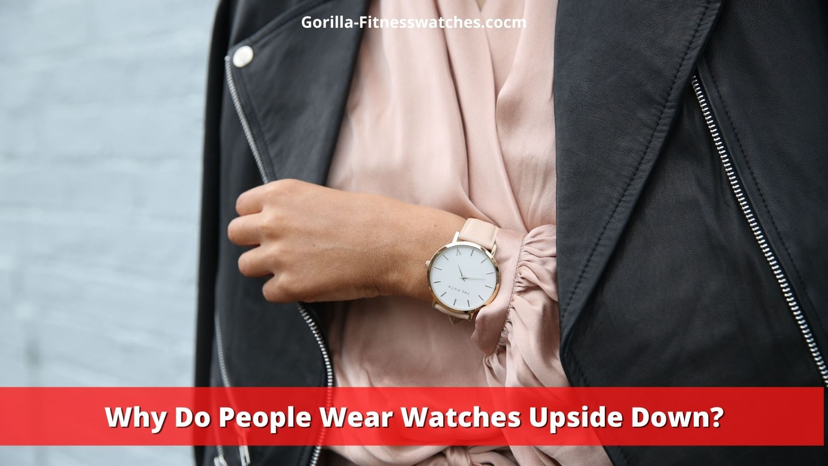 Why Do People Wear Watches Upside Down?