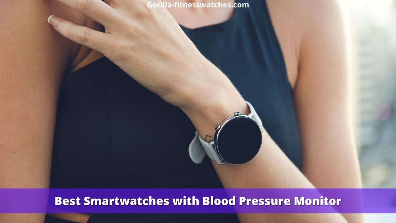 Best Smartwatches with Blood Pressure Monitor