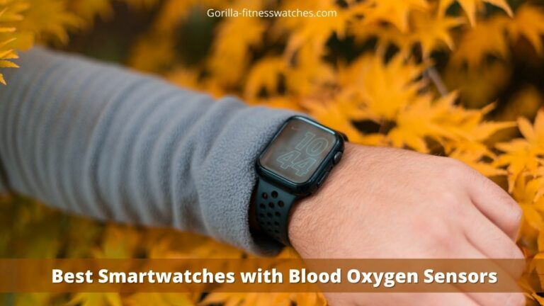 Best Smartwatches with Blood Oxygen Sensors