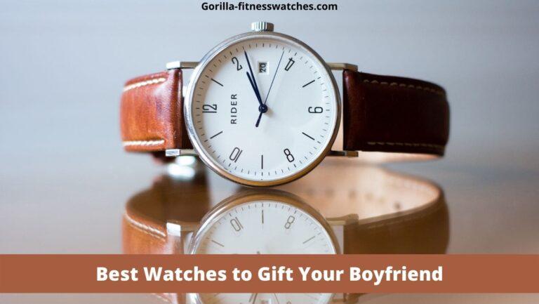 Best Watches to Gift Your Boyfriend